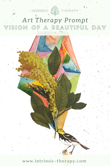 Counselling Art Therapy Vancouver | Intrinsic Therapy | Positive Psychology Art Prompt Vision of a Beautiful Day