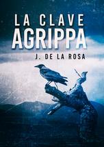 La clave Agrippa - J. de la Rosa.jpg