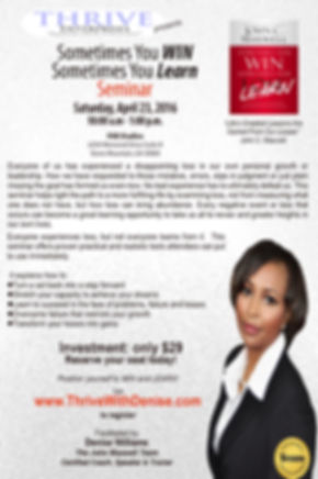 Sometimes You Win Sometimes You Learn Seminar facilitated by Denise Williams