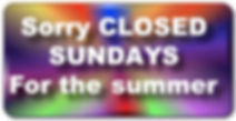 Sorry CLOSED_SUNDAYS_For the summer.jpg