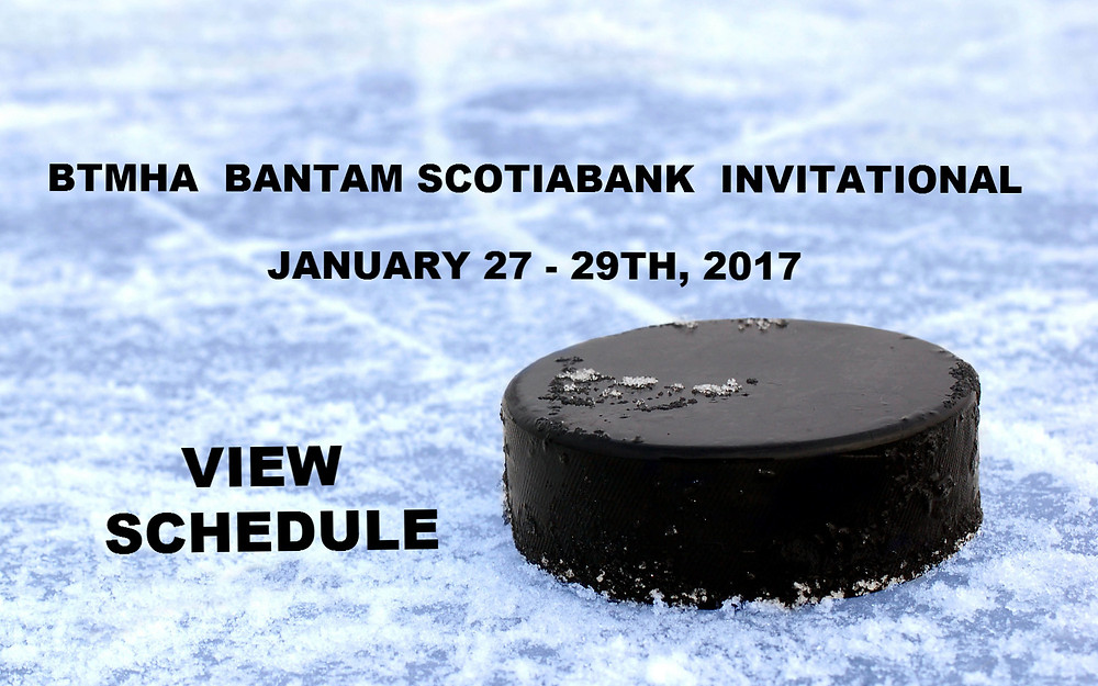 BTMHA  BANTAM SCOTIABANK  INVITATIONAL  CABOT STADIUM - JAN 27-29TH, 2017