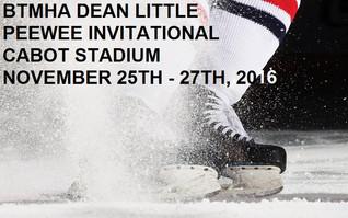 BTMHA DEAN LITTLE PEEWEE INVITATIONAL CABOT STADIUM - Nov 25-27, 2016
