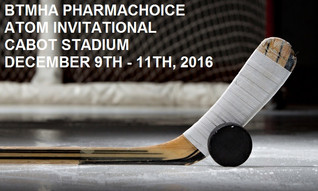 BTMHA PHARMACHOICE ATOM INVITATIONAL CABOT STADIUM - DEC. 9-11, 2016