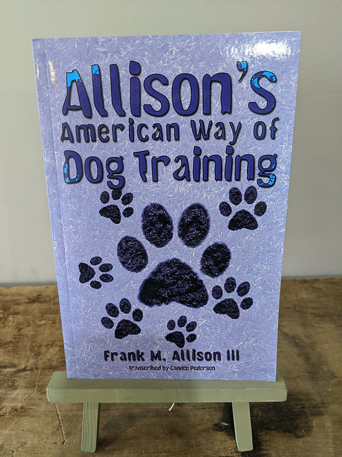 Allison`s American Way of Dog Training