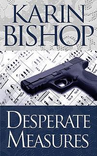 """Karin Bishop: """"Desperate Measures"""" on Kindlw"""