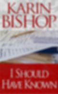 "Karin Bishop: ""I Should Have Known"" on Kindle"