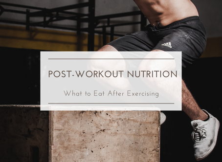 Post-Workout Nutrition: What to eat after exercise