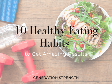 10 Healthy Eating Habits to Get Amazing Results