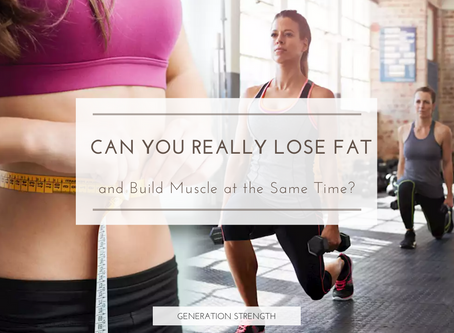Can you really lose fat and build muscle at the same time?