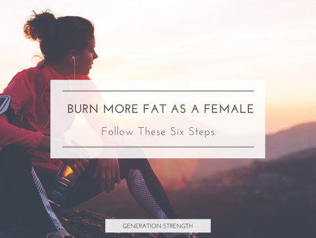 Six steps to burn more fat as a female