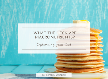 What the heck are macronutrients? How to optimise your diet