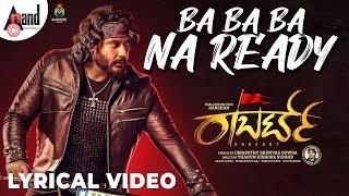 Ba Ba Ba Na Ready Lyrics - Roberrt - Darshan - Arjun Janya