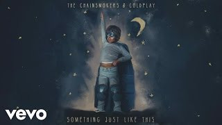 Something Just Like This Lyrics – The Chainsmokers & Coldplay |Selflyrics