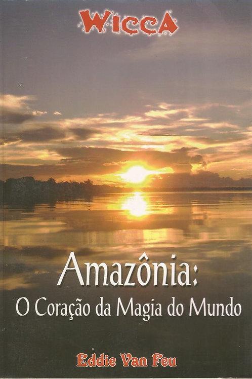 Amazônia: O Coração da Magia do Mundo