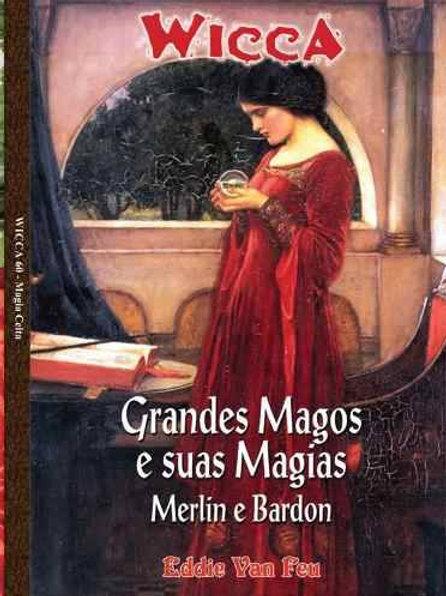 Grandes Magos e suas Magias - Merlin e Bardon