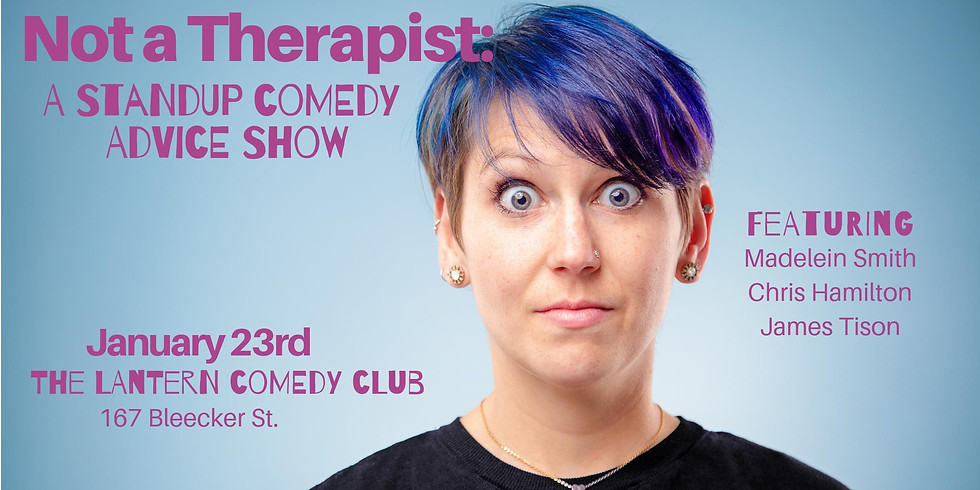 Not a Therapist: A Standup Comedy Advice Show