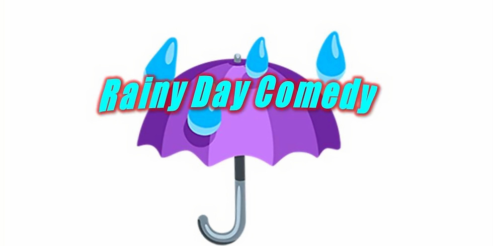 Rainy Day Comedy (Stand Up)