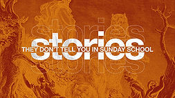 Stories-They-Dont-Tell-You-In-Sunday-Sch