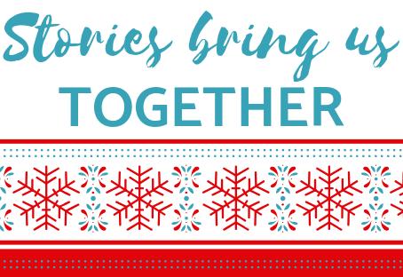 Stories Bring Us Together