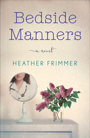 Bedside Manners, by Heather Frimmer