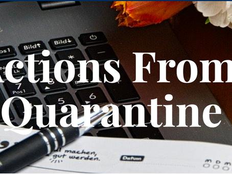 Actions in Quarantine: