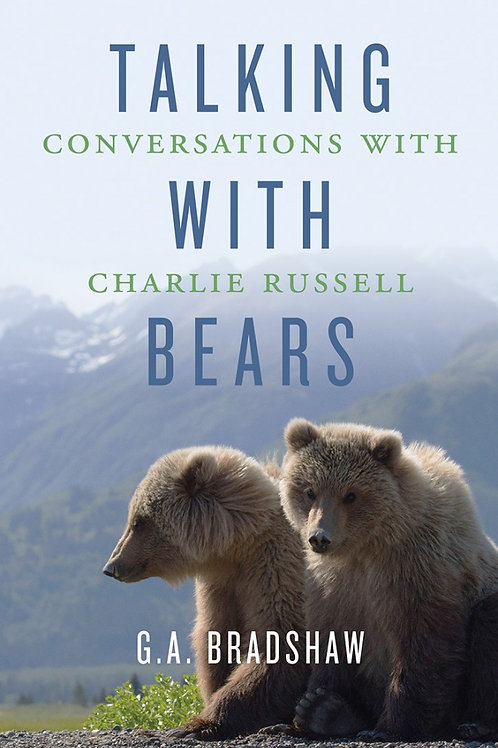 Book, Talking with Bears: Conversations with Charlie Russell