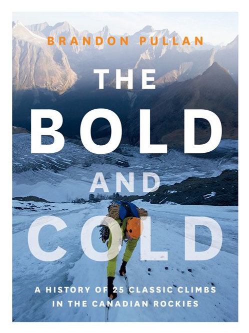 Book, The Bold and Cold: A History of 25 Classic Climbs in the Canadian Rockies