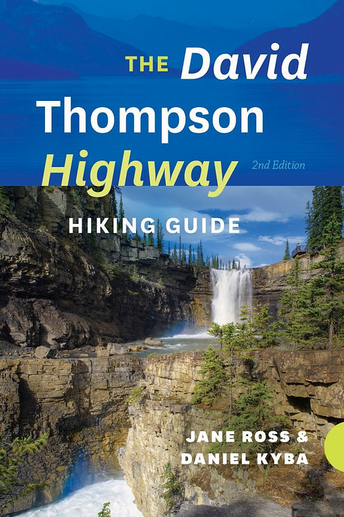 Guidebook, The David Thompson Highway Hiking Guide (2nd Edition)