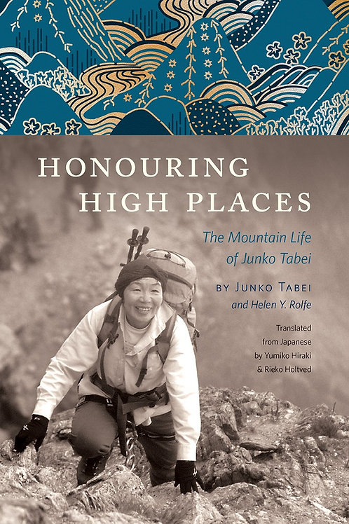Book, Honouring High Places: The life of Junko Tabei
