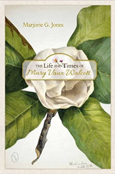 Book, The Life and Times of Mary Vaux Walcott