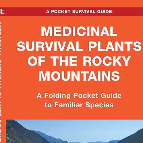 Pocket Guide, Medicinal Survival Plants of the Rocky Mountains
