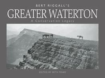 Book, Bert Riggall's Greater Waterton: A Conservation Legacy