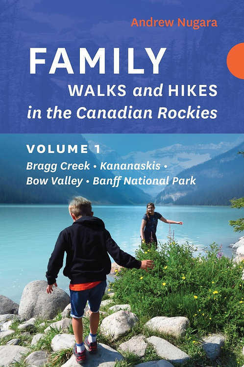 Guidebook, Family Walks and Hike in the Canadian Rockies – Volume 1