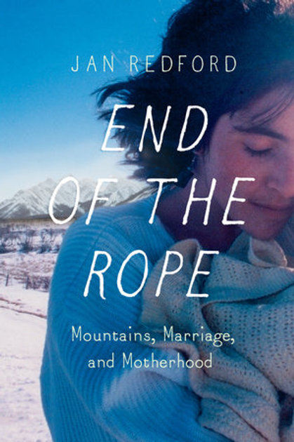 Book, End of the Rope: Mountains, Marriage, and Motherhood