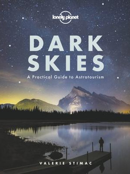 Guide, Dark Skies: A Practical Guide to Astrotourism