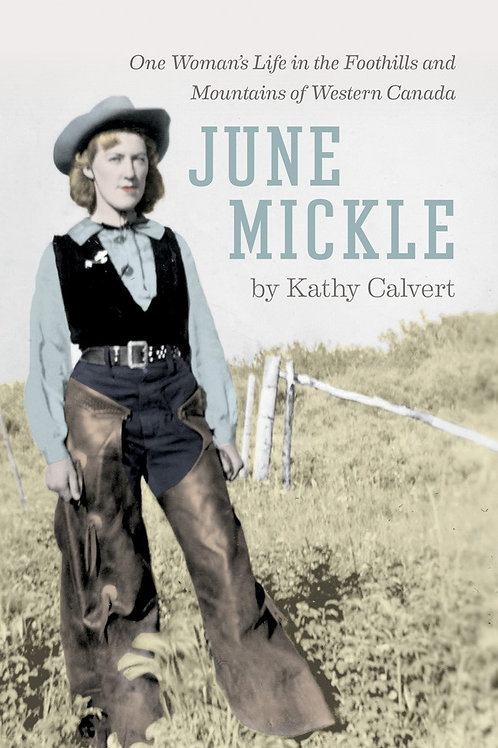 Book, June Mickle: One Woman's Life in the Foothills and Mountains