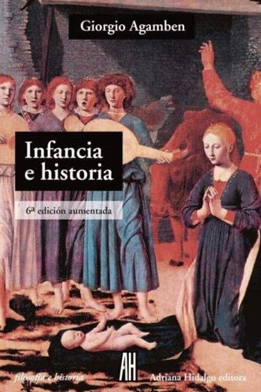 INFANCIA E HISTORIA. AGAMBEN, GIORGIO