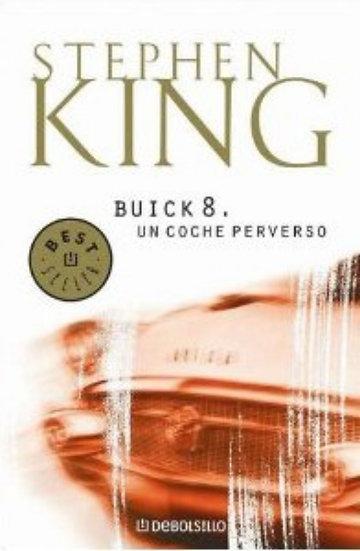 BUICK 8. UN COCHE PERVERSO. KING, STEPHEN
