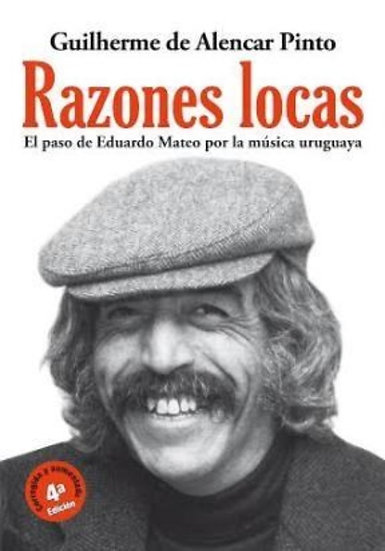 RAZONES LOCAS. EL PASO DE EDUARDO MATEO POR LA MÚSICA URUGUAYA. ALENCAR PINTO