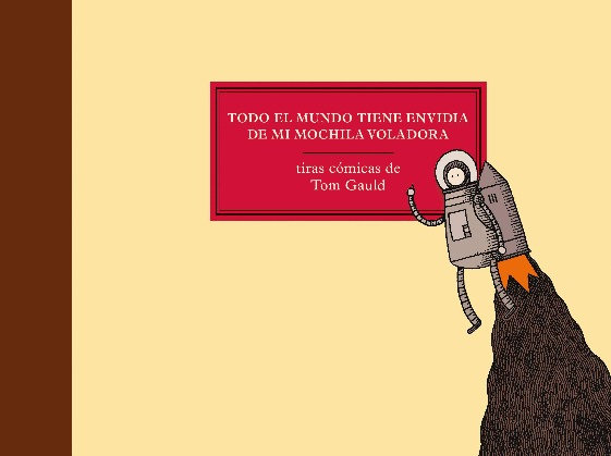 TODO EL MUNDO TIENE ENVIDIA DE MI MOCHILA VOLADORA. GAULD, TOM