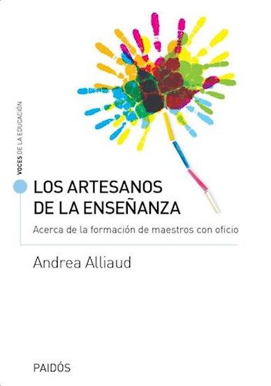 LOS ARTESANOS DE LA ENSEÑANZA. ALLIAUD, ANDREA