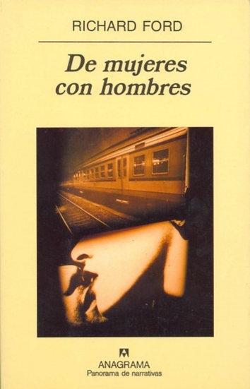 DE MUJERES CON HOMBRES. FORD, RICHARD