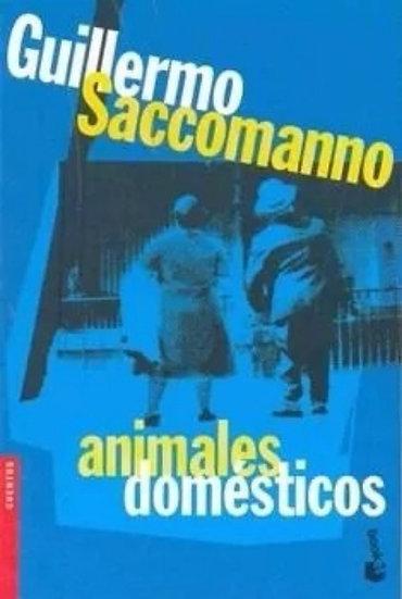 ANIMALES DOMÉSTICOS. SACCOMANNO, GUILLERMO
