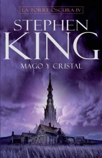MAGO Y CRISTAL. LA TORRE OSCURA IV. KING, STEPHEN