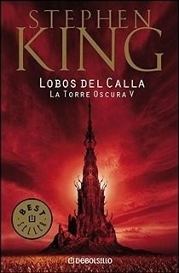 LOBOS DE CALLA. LA TORRE OSCURA V. KING, STEPHEN