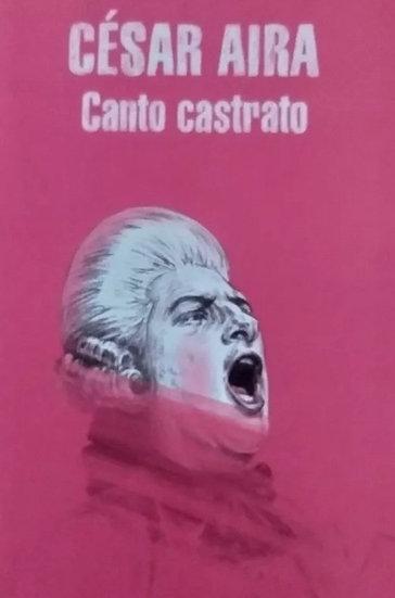 CANTO CASTRATO. AIRA, CÉSAR