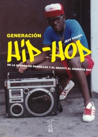 GENERACIÓN HIP-HOP. CHANG, JEFF