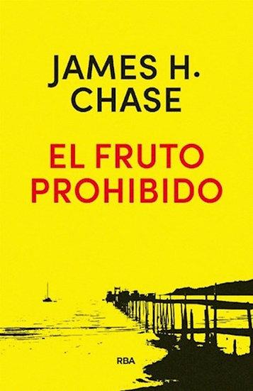 EL FRUTO PROHIBIDO. CHASE, JAMES H.
