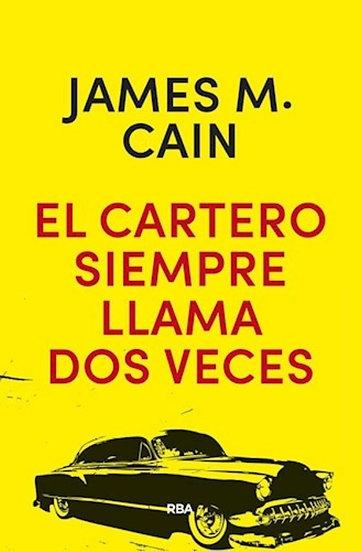 EL CARTERO SIEMPRE LLAMA DOS VECES. CAIN, JAMES M.