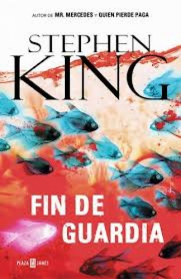 FIN DE GUARDIA. KING, STEPHEN